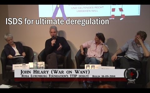 John Hilary (War on Want): ISDS for ultimate deregulation